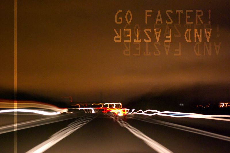 _   Go faster